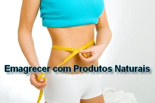 Produtos naturais para emagrecer