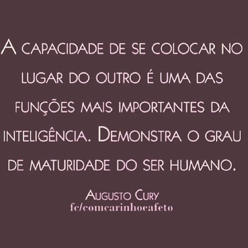 Augusto Cury No Facebook A Capacidade De Se Colocar No Lugar Do
