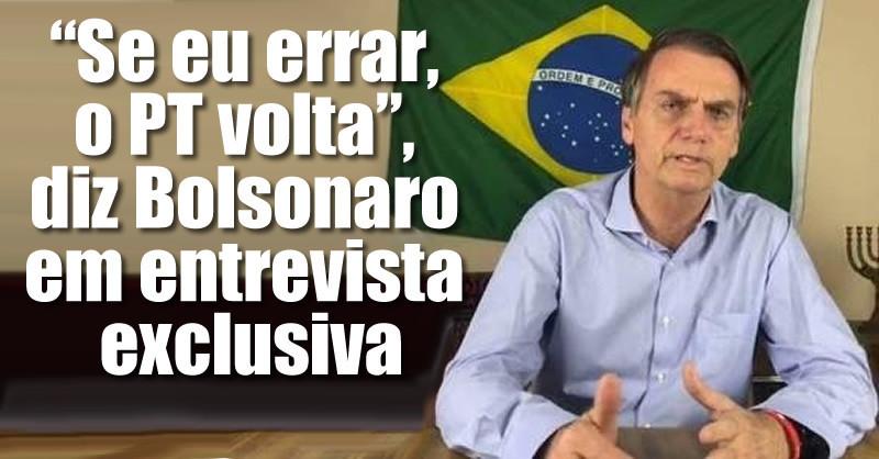 Se eu errar, o PT volta, afirma Jair Bolsonaro em