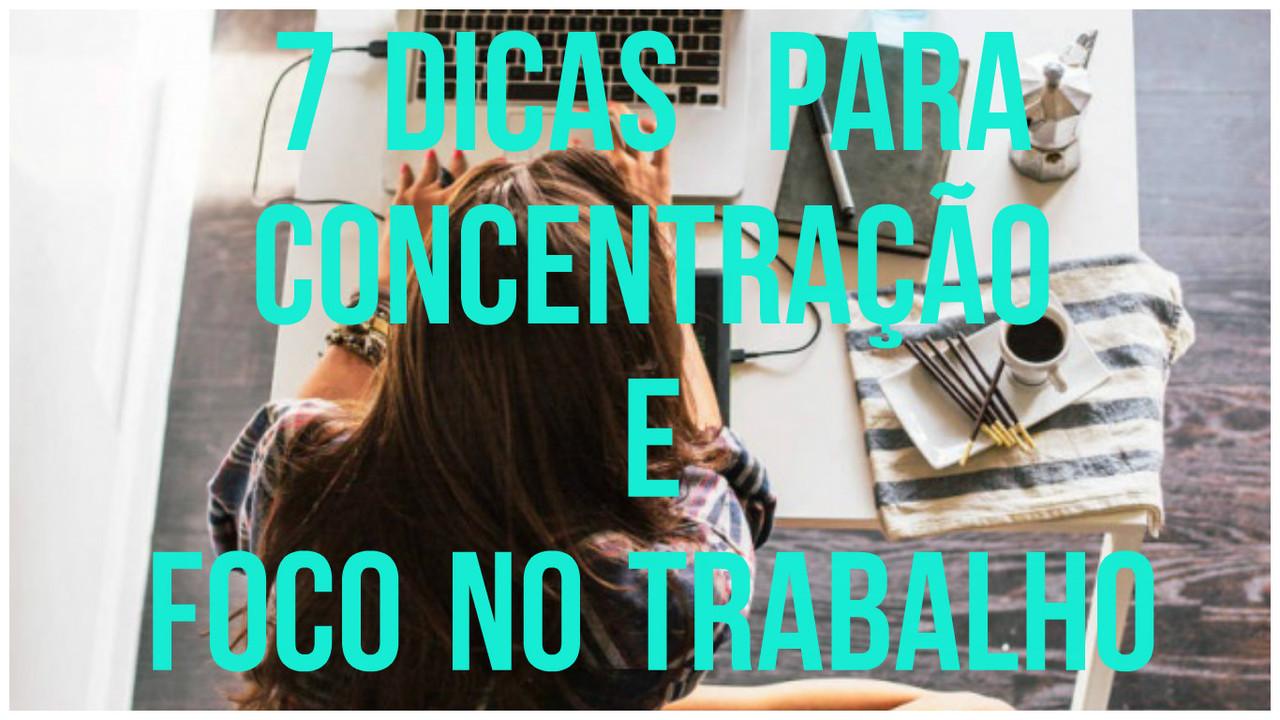 7-dicas-para-concentração-e-foco-no-trabalho.jpg