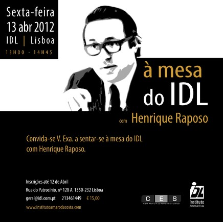À mesa do IDL com Henrique Raposo - Convite 13 de