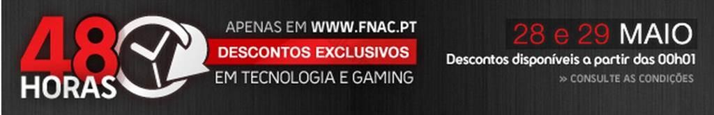 48 Horas de descontos FNAC dias 28 e 29 maio