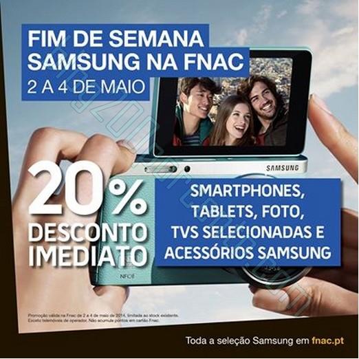 Vem aí o fim de semana Samsung! Só de 2 a 4 de maio, 20% DESCONTO IMEDIATO em smartphones, tablets, foto, TVs selecionadas e acessórios Samsung! Também em Fnac.pt
